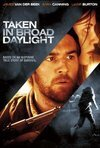 Subtitrare Taken in Broad Daylight (2009) (TV)