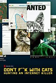 Subtitrare Don't F**k with Cats: Hunting an Internet Killer (TV Mini-Series) (2019)
