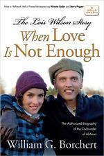 Subtitrare When Love Is Not Enough: The Lois Wilson Story (2010)
