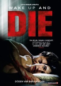 Subtitrare Volver a morir (Wake Up and Die) (2011)