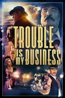 Subtitrare Trouble Is My Business (2018)