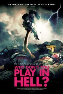 Subtitrare Why Don't You Play in Hell? (2013)