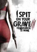 Subtitrare I Spit on Your Grave: Vengeance is Mine (2015)