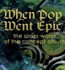 subtitrare When Pop Went Epic: The Crazy World of the Concept Album