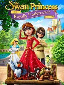 Subtitrare The Swan Princess: Royally Undercover (Video 2017)