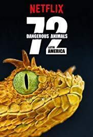 subtitrare 72 Dangerous Animals: Latin America - Sezonul 1